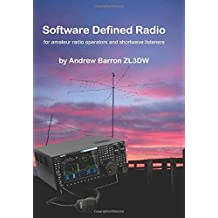 Software Defined Radio: for Amateur Radio Operators and Short Wave Listeners