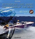Automobili del mare-Racing cars of the seas. Cantiere navale San Marco (1953-1975). Ediz. bilingue