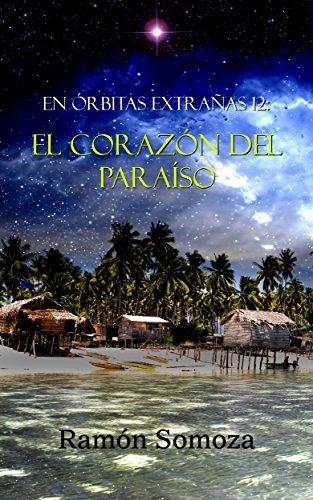 El corazón del Paraíso (En órbitas extrañas nº 12) por Ramón Somoza