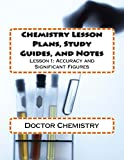 Chemistry Lesson Plans, Study Guides, and Notes: Lesson 1: Accuracy and Significant Figures (Learning Chemistry)