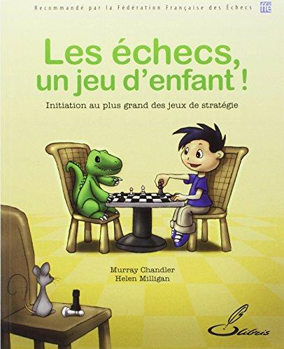 Les échecs, un jeu d'enfant ! par Murray Chandler