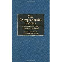 Entrepreneurial Process: Economic Growth, Men, Women, and Minorities by Paul D. Reynolds (1997-11-30)