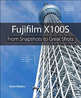 Fujifilm X100S: From Snapshots to Great Shots par [Mullins, Kevin]