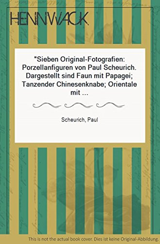 Sieben Original-Fotografien: Porzellanfiguren von Paul Scheurich. Dargestellt sind Faun mit Papagei;...