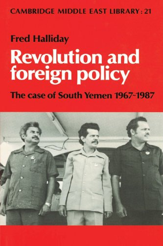 Revolution and Foreign Policy: The Case of South Yemen, 1967 1987 (Cambridge Middle East Library) por Fred Halliday