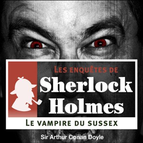 Le Vampire du Sussex (Les enquêtes de Sherlock Holmes 9)