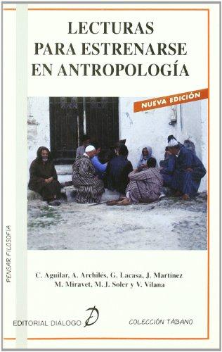 Lecturas para estrenarse en antropologia (Tabano Pensar Filosofia) por C. Aguilar