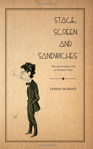 Stage, Screen and Sandwiches: The Remarkable Life of Kenelm Foss thumbnail