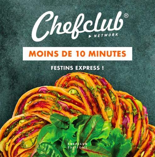 Moins de 10 minutes : Festins express par Chefclub