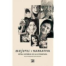 Mujeres y narrativa: Otra historia de la literatura (Teoria Y Literatura)