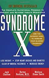 Syndrome X: The Complete Nutritional Program to Prevent and Reverse Insulin Resistance (Medical Sciences)