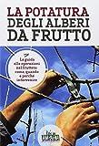 Scarica Libro La potatura degli alberi da frutto (PDF,EPUB,MOBI) Online Italiano Gratis