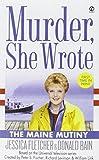 Murder, She Wrote: the Maine Mutiny by Jessica Fletcher (2005-04-05)