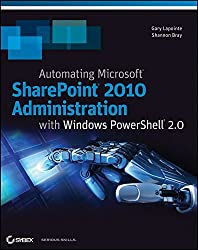 [(Automating SharePoint 2010 with Windows PowerShell 2.0)] [By (author) Shannon Bray ] published on (June, 2011)