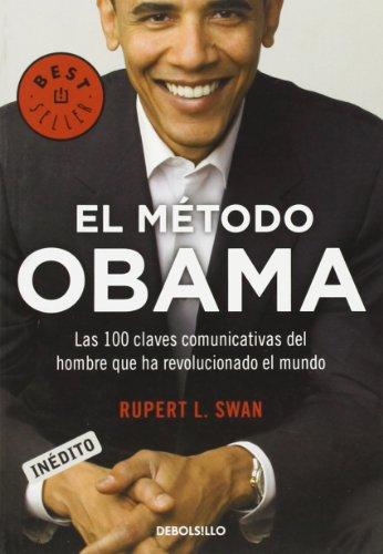 El método Obama: Las 100 claves comunicativas del hombre que ha revolucionado el mundo (BEST SELLER)