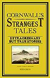 Cornwall's Strangest Tales: Extraordinary but true stories