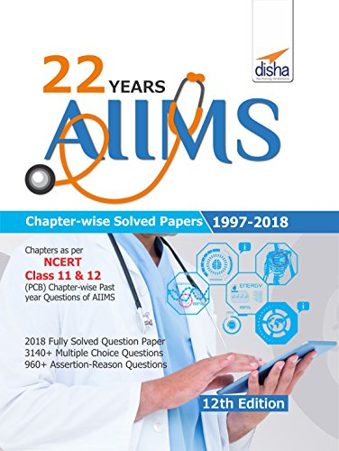 22 years AIIMS Chapter-wise Solved Papers (1997-2018) 12th Edition