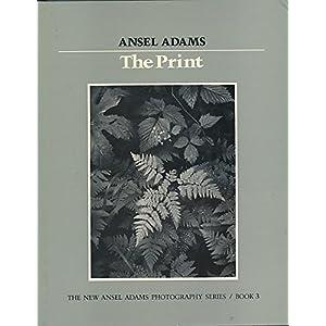 New Photo Series 3: Print (Ansel Adams Photography Series)