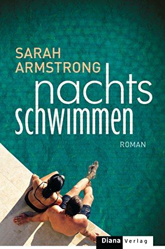 Nachts schwimmen: Roman von [Armstrong, Sarah]