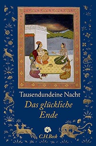 Tausendundeine Nacht: Das glückliche Ende (Neue Orientalische Bibliothek)