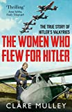#5: The Women Who Flew for Hitler: The True Story of Hitler's Valkyries