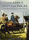 Guerras Napoleónicas,Las. Antecedentes, batallas y consecuencias (Tácticas, Batallas e Historia Militar)