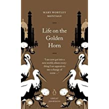 Life on the Golden Horn (Penguin Great Journeys) by Mary Wortley Montagu (2007-02-01)