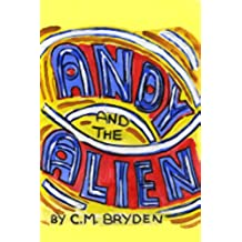 ANDY and the ALIEN By C.M.Bryden (English Edition)