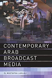 Contemporary Arab Broadcast Media