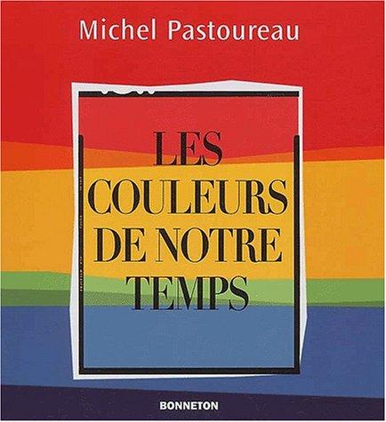 Les couleurs de notre temps par Michel Pastoureau