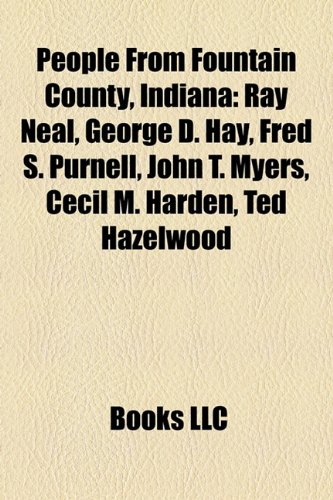 people-from-fountain-county-indiana-ray-neal-george-d-hay-fred-s-purnell-john-t-myers-cecil-m-harden