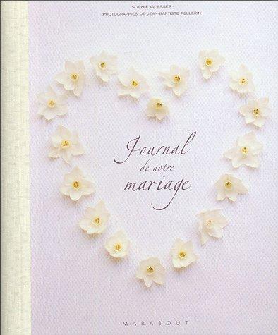 Le journal de notre mariage par Sophie Glasser, Jean-Baptiste Pellerin