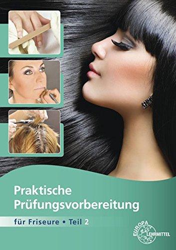 Preisvergleich Produktbild Praktische Prüfungsvorbereitung für Friseure Teil 2