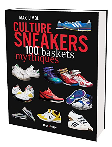 Culture Sneakers 100 baskets mythiques par Max Limol