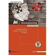 IntrovisionCoaching: Ein effektiver Ansatz für Business- und Live-Coaching mit Tiefgang (Edition Training aktuell)