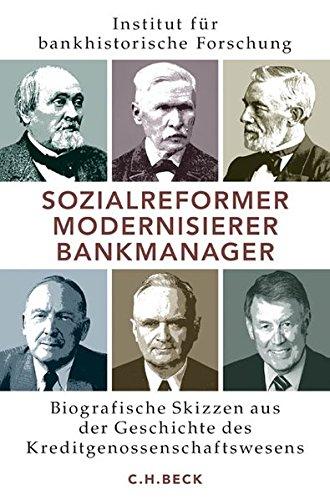 sozialreformer-modernisierer-bankmanager-biografische-skizzen-aus-der-geschichte-des-kreditgenossens