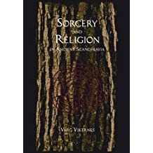 Varg Vikernes - Sorcery and Religion in Ancient Scandinavia (English Edition)