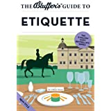 The Bluffer's Guide to Etiquette