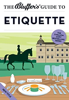 Amazon.com: The Bluffer's Guide to Etiquette (Bluffer's ...