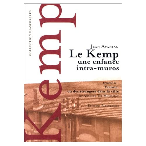 Le kemp, une enfance intra-muros; Précédé de : Vienne, ou des étrangers dans la ville