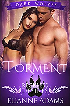 Torment: Reckless Desires (Dark Wolves Book 1) by [Adams, Élianne]