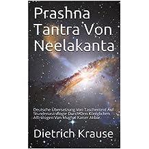 Prashna Tantra Von Neelakanta: Deutsche Übersetzung Von Taschentext Auf Stundenastrologie Durch Den Königlichen Astrologen Von Mughal Kaiser Akbar. (German Edition)