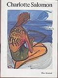 Charlotte Salomon - Leben oder Theater? DasLebensbild einer jüdischen Malerin aus Berlin 1917-1943. Bilder und Spuren, Notizen, Gespräche, Dokumente