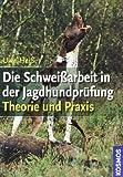 Die Schweißarbeit in der Jagdhundprüfung: Theorie und Praxis