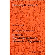 Grosses Handworterbuch Deutsch-Agyptisch