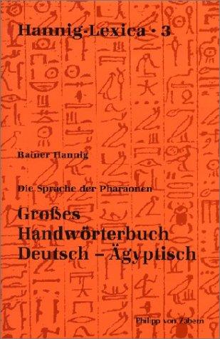 Preisvergleich Produktbild Die Sprache der Pharaonen. Großes Handwörterbuch Deutsch-Ägyptisch: (2800 - 950 v. Chr.)