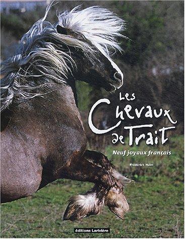 Les chevaux de trait : Neuf joyaux français par Frédérick Halm