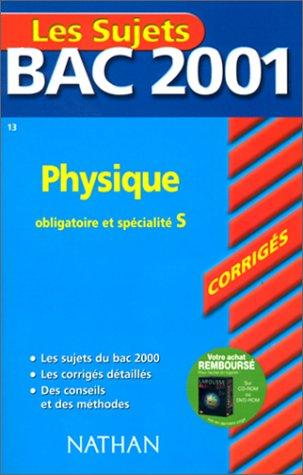 Bac 2001 : Physique Terminale S (enseignement obligatoire et spécialité) (sujets corrigés)