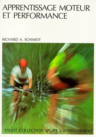Apprentissage moteur et performance par Richard-A Schmidt