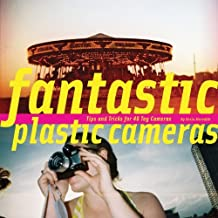 Fantastic Plastic Cameras: Tips and Tricks for 40 Toy Cameras by Kevin Meredith (2011-04-20)